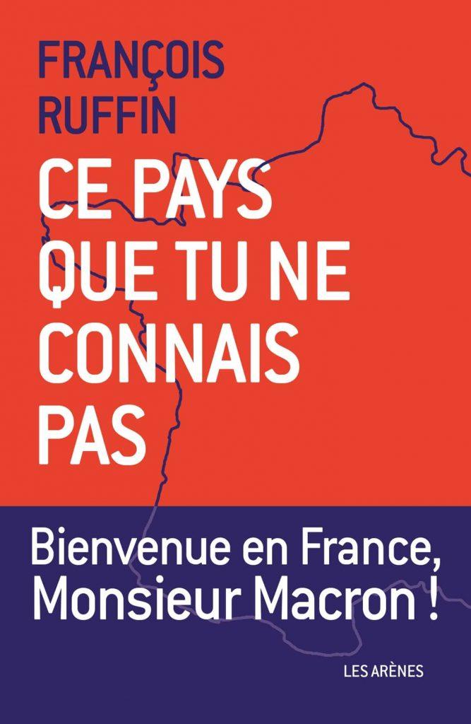 """La une du livre """"Ce pays que tu ne connais pas"""", par François Ruffin"""